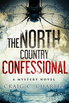 LibriAmoriMiei: Review & Giveaway: The North Country Confessional by Craig C. Charles