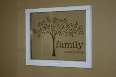I found this vinyl tree and needed to find an older window to put it on.  I found the window and then made the words on  my Cricut machine.  I love this.  It's hanging in the entry way of our house.