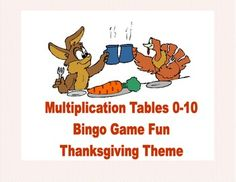 Thanksgiving Themed Bingo Game for Multiplication Tables    0-10 This is a fun way to practice multiplication facts. This colorful  Thanksgiving themed Bingo game can be printed on heavy cardstock and laminated to make a lasting reusable game. As an alternative, you can choose to print it on paper and allow the students to cross off the answers.