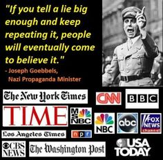 quote goebbels if you tell lie big enough and repeat people will believe cnn msnbc nyt post abc time Public Relations, Fox M, Bbc, Watch Spongebob, Craig Roberts, Usa Today News, Joseph Goebbels, The Great, Nazi Propaganda