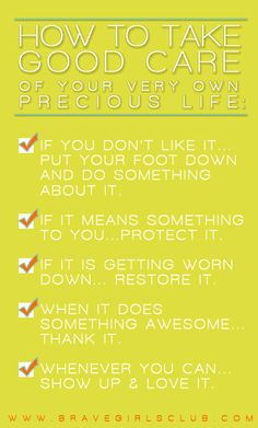 How to take good care of your very own precious life...