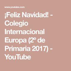 ¡Feliz Navidad! - Colegio Internacional Europa (2º de Primaria 2017) - YouTube