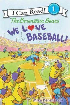The Berenstain Bears. We love baseball! / Mike Berenstain.
