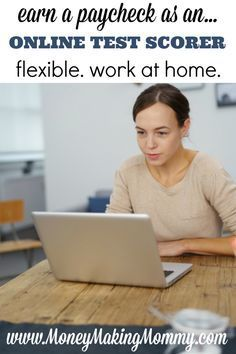 If you're looking for work from home and think you'd enjoy grading essays and tests - then you might try and snag an online scoring job. These typically pay well and are somewhat flexible. Although mostly seasonal - they can provide that extra income or supplemental paycheck you want/need. Find out more at MoneyMakingMommy.com