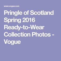 Pringle of Scotland Spring 2016 Ready-to-Wear Collection Photos - Vogue