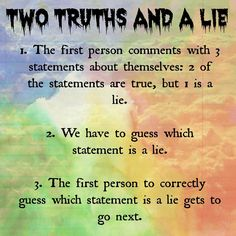 Two Truths and a Lie game- Use in social to show how easily false information can be obtained