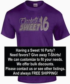 25 - SWEET SIXTEEN / Sweet 16 Birthday / Happy Birthday Shirt / Party / Party Favors Unisex T-Shirts - Free Shipping on Etsy, $325.00