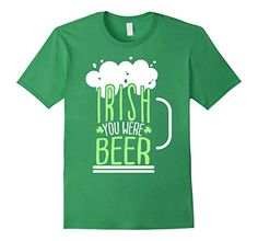 Irish You Were Beer T-shirt Funny Patrick's Day