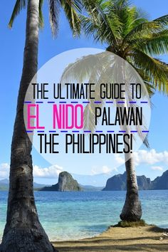 The Ultimate Guide to El Nido, Palawan in the Philippines!