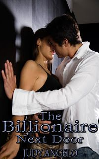 The Billionaire Next Door Novel by JUDY ANGELO