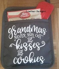 Grandmas never run out of kisses or cookies pot holder, grandma shirt, grandma apron, grandma wall d Vinyl Gifts, Craft Show Ideas, Cricut Creations, Pot Holders, Pot Holder Crafts, Craft Sale, Vinyl Projects, Diy Christmas Gifts, Craft Fairs