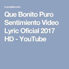 Que Bonito Puro Sentimiento Video Lyric Oficial 2017 HD - YouTube