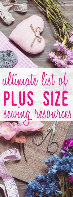 plus size sewing | plus size sewing resources and tips | large size sewing patterns | pattern grading