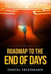 Roadmap to the End of Days by Daniel Friedmann - Temporarily FREE! @OnlineBookClub