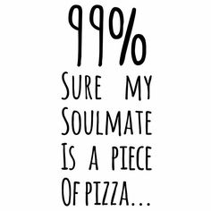 I Want Pizza, Cute Pizza, Funny Pizza, Pizza Quotes, Food Quotes, Pizza Puns, Pizza Pizza, Sarcastic Quotes, Funny Quotes