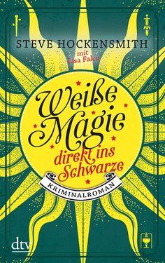 Weiße Magie – direkt ins Schwarze von Steve Hockensmith
