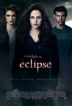 Eclipse movie poster this movie came out three years ago today
