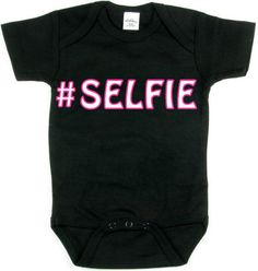 Hashtag SELFIE Funny Humor Baby Tee Collection by FRISCOINK