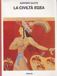 LA CIVILTà EGEA di Gustave Glotz 1975 Einaudi Editore Saggi