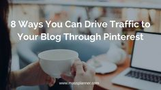 8 Ways You Can Drive Traffic to Your Blog Through Pinterest http://www.massplanner.com/8-ways-can-drive-traffic-blog-pinterest/   via www.massplanner.com