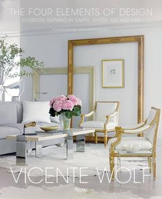 The Four Elements of Design: Interiors Inspired By Earth, Water, Air and Fire by Vicente Wolf. The Four Elements of Design Interiors Inspired by Earth Water Air and Fire. Interior Design Blogs, Best Interior, Interior Inspiration, Design Interiors, Interior Colors, Interior Styling, Room Inspiration, Design Apartment, Elements Of Design