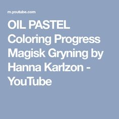 OIL PASTEL Coloring Progress Magisk Gryning by Hanna Karlzon - YouTube