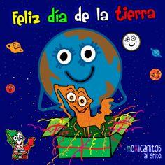 Feliz día de la tierra www.mexicanitos.com #DiadelaTierra