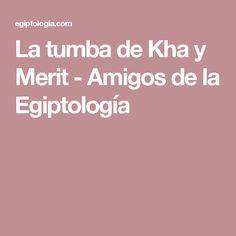 La tumba de Kha y Merit - Amigos de la Egiptología