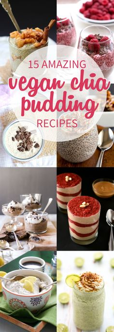 15 Amazing Vegan Chia Seed Recipes - Easy to with minimal ingredients but decadent enough for dessert! #chiapudding #chiaseeds