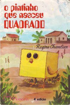 ATIVIDADES PARA EDUCADORES: Livro O PINTINHO QUE NASCEU QUADRADO, de Regina Ch...