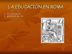 LA EDUCACIÓN EN ROMA IES LAS NORIAS MONFORTE DEL CID