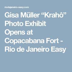 "Gisa Müller ""Krahô"" Photo Exhibit Opens at Copacabana Fort - Rio de Janeiro Easy"