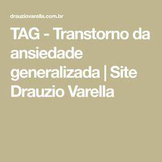 TAG - Transtorno da ansiedade generalizada | Site Drauzio Varella