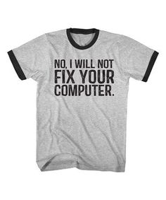 Sport Gray & Black 'Fix Your Computer' Ringer Tee - Men Remove viruses,clean virus,repair, fix and speed up your computer ,Troubleshooting your desktop or laptop or another computer related problems you are at the right place . Computer Repair Services, Nerd Fashion, Ringer Tee, Mens Tee Shirts, Fix You, Back To Black, Computer Troubleshooting, Gray, Sports