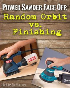 Power Sander Face Off: Random-Orbital vs. Finishing via www.TheKimSixFix.com #TheKimSixFix