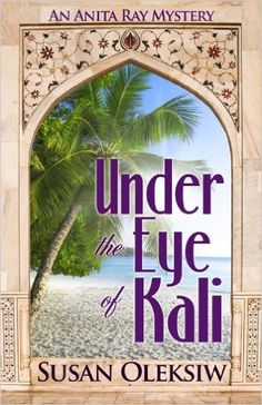 Amazon.com: Under the Eye of Kali (An Anita Ray Mystery Book 1) eBook: Susan Oleksiw: Kindle Store
