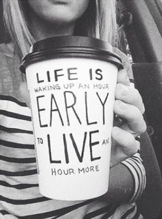 Life is waking up an hour early to live an hour more #travelquote
