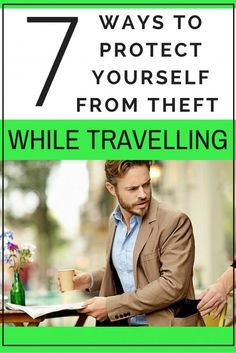 7 Ways to Protect Yourself From Theft While Traveling