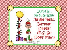 Jingle Bells, Batman Smells  -Junie B. Jones Christmas unit!