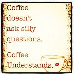 Coffee understands me on so many levels. I Drink Coffee, Coffee Talk, Coffee Is Life, Coffee Latte, My Coffee, Coffee Shop, Coffee Cozy, Today Quotes, Sign Quotes
