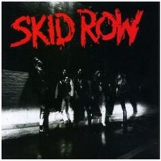 Skid Row was one of my favorite bands in 1989...listened to them this morning for the first time in years