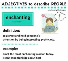 Adjectives to describe people: enchanting English Speaking Skills, Learning English For Kids, English Writing Skills, English Language Learning, Writing Lessons, English Lessons, Grammar Lessons, Language Arts, English Adjectives
