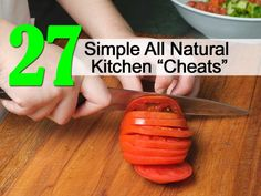 "27 Simple All Natural Kitchen ""Cheats"" - Natural Solution Today"