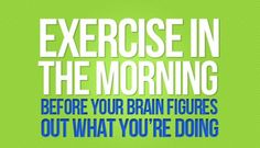 exercise in the morning #Quote ☮k☮