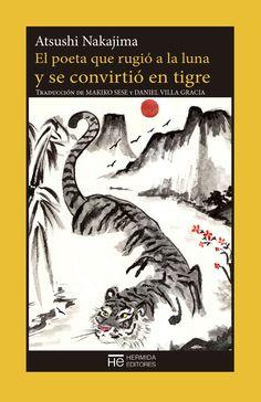 El poeta que rugió a la luna y se convirtió en tigre / Atsushi Nakajima