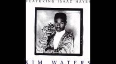 Kim Waters-feat Isaac Hayes