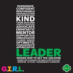 """Leader sums it up, standing for the """"L"""" in G.I.R.L. Confident, passionate, and committed to changing the world for the better, leadership is in a Girl Scout's DNA. What makes you a leader? Share your story with us!"""
