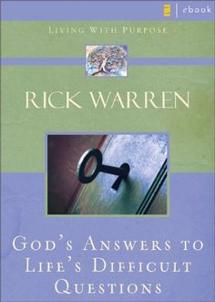 God's Answers to Life's Difficult Questions (Living with Purpose) by Rick Warren, http://www.amazon.com/dp/B000N2HD50/ref=cm_sw_r_pi_dp_zqFyvb017G3V9