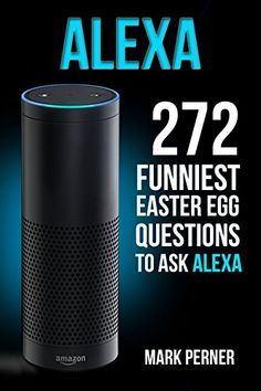 Alexa: 272 Funny Easter Egg Questions - www.theteelieblog.com Do you want to hear funny words from Alexa? #alexabooks