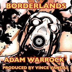 Adam Warrock's  Borderlands Rap